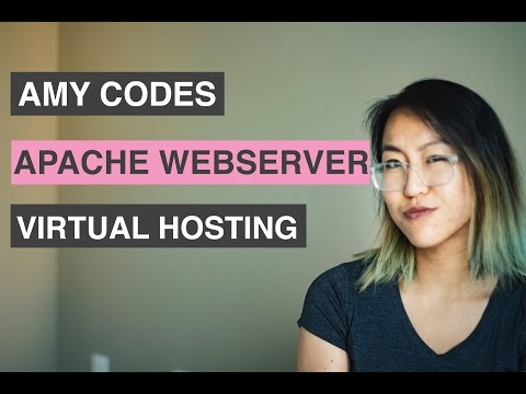 APACHE (PART1): WEBSERVER AND VIRTUAL HOSTS || Amy Codes