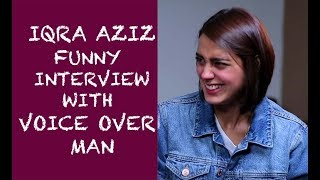 Iqra Aziz funny interview with Voice Over Man  Episode #26