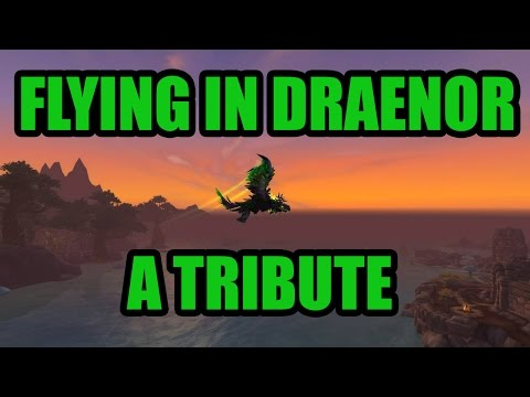 Flying In Draenor - A Tribute