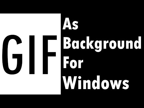 How To Set GIF As Wallpaper In Windows