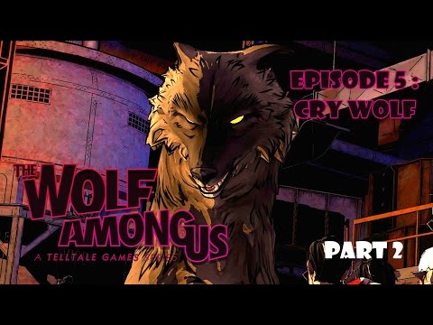 The Wolf Among Us : Cry Wolf (Part 2) - My True Form!