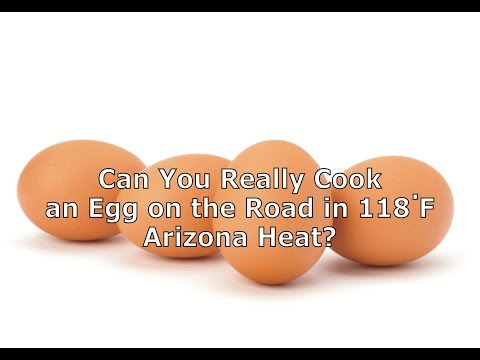 Can You Cook an Egg on the Road in 118 Degree Arizona Heat?