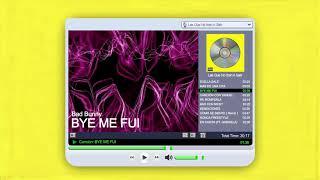 BYE ME FUI - Bad Bunny | Las Que No Iban A Salir