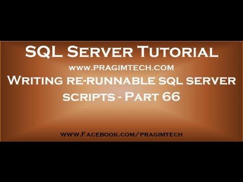 Writing re runnable sql server scripts   Part 66