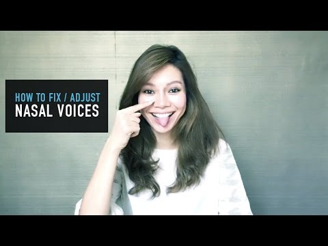How To Fix Or Adjust Nasal Voices