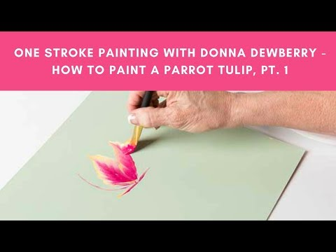 One Stroke Painting with Donna Dewberry - How to Paint Parrot Tulips, Pt. 1 Back Petals