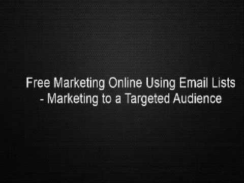 Free Marketing Online Using Email Lists - Marketing to a Targeted Audience