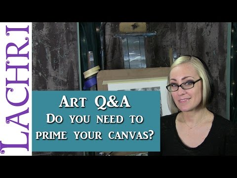 Art Q&A - When do you need to prime a canvas? w/ Lachri