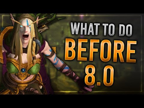 Things You SHOULD Complete Before Patch 8 0!   Removed Content In Battle for Azeroth!