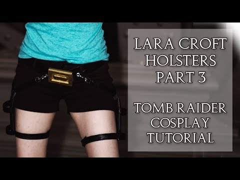 Lara Croft Holsters Part 3   Assembling it all together!   Tomb Raider   Crofty Cosplay