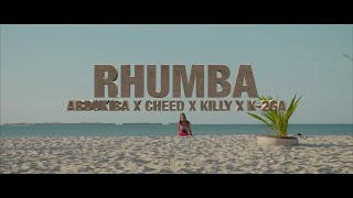 Alikiba presents  - AbduKiba X Cheed X Killy X K-2GA - Rhumba (Official Music Video)