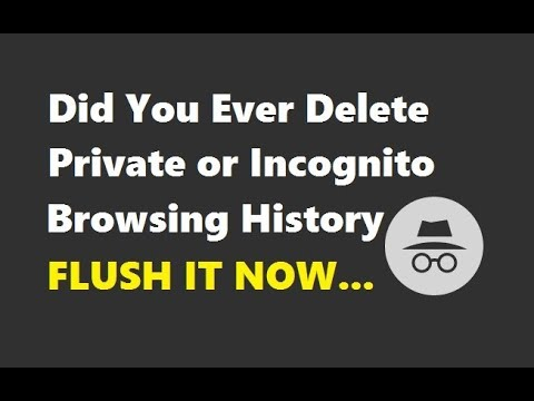 Did You Ever Delete Private or Incognito Browsing History | Delete Incognito History | Quickly