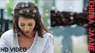 #Romanticstatus Khuda Jaane - Official Music Video |😨😨💔💝💔WhatsApp Status |