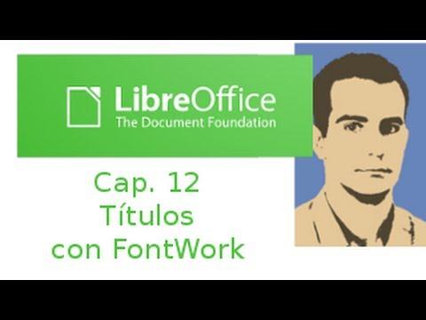 LibreOffice Writer cap. 12. Títulos con FontWork en Writer