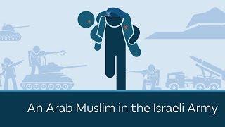 An Arab Muslim in the Israeli Army