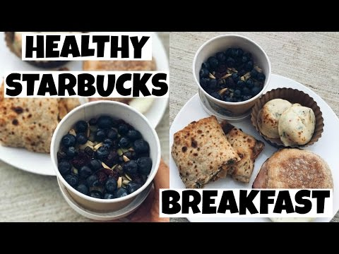 Starbucks: Top 5 Healthy Breakfast Choices