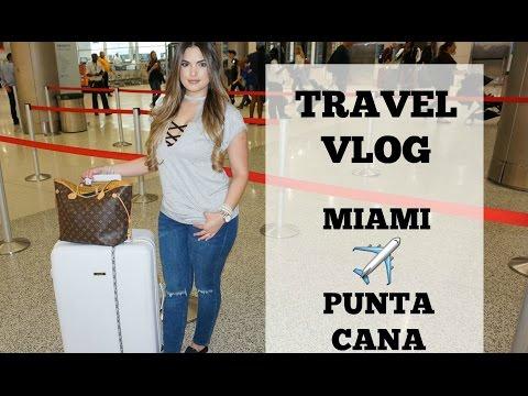 Travel Vlog    Miami to Punta Cana