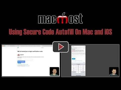 Using Secure Code Autofill On Mac and iOS (MacMost #1814)