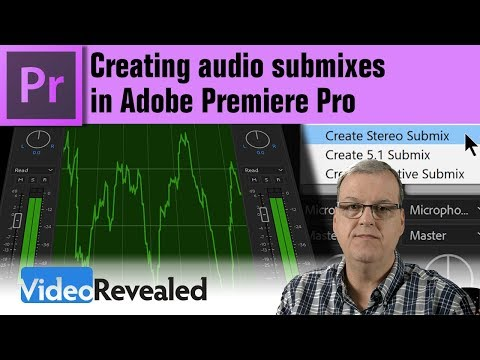 Creating audio submixes in Adobe Premiere Pro