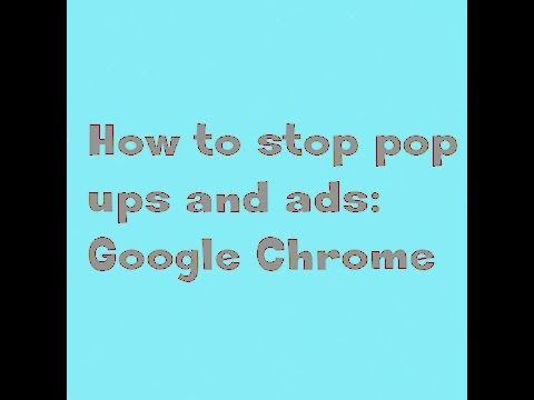 How to stop pop-ups and ads Google Chrome