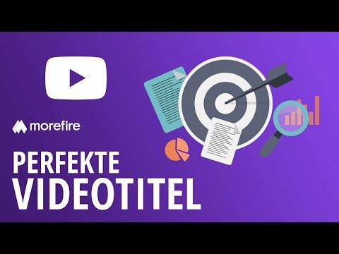 YouTube-Videotitel schreiben für mehr Klicks | morefire