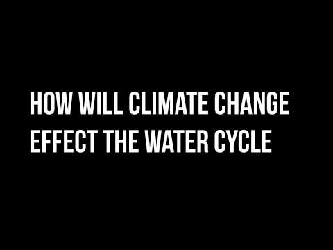How will climate change effect the water cycle