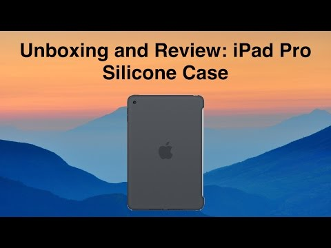 Unboxing and Review: iPad Pro Silicone Case
