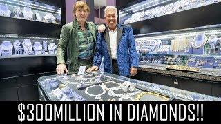 $300MILLION IN DIAMONDS!!