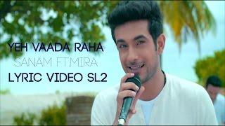 Yeh Vaada Raha Sanam ft Mira Lyric Video #SL2