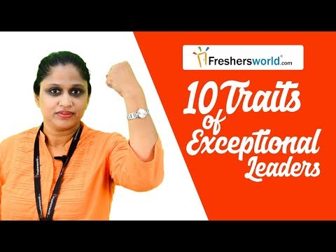 10 Traits of Exceptional Leaders  - Skills that every Graduate should have