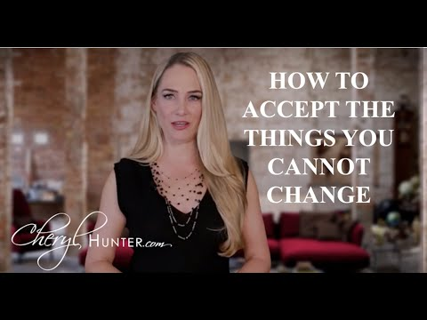 How to Accept the Things You Cannot Change | Cheryl Hunter