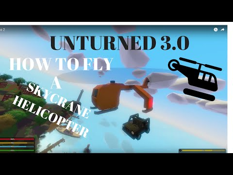 Unturned how to fly skycrane helicopter