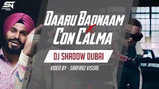 04. Daru Badnaam X Con Calma (Kamal Kahlon Param Singh) DJ Shadow Dubai Mashup(DjFaceBook.IN).mp3