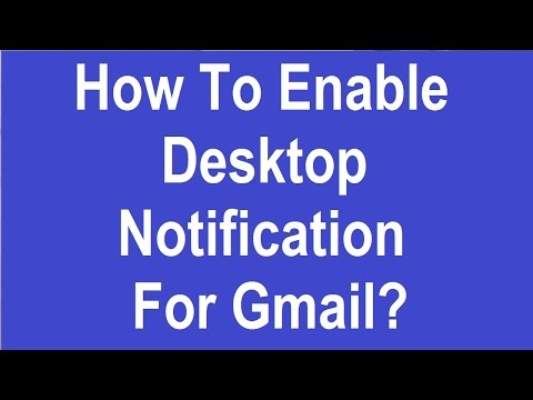 How To Enable Desktop Notification For Gmail?