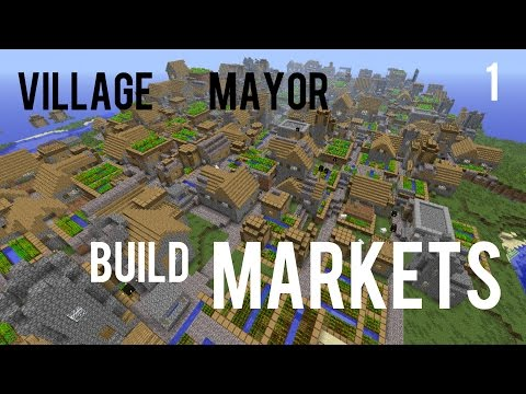 Minecraft Mayor - Going To The Markets - #1