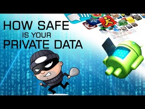 Android Apps How Safe Is Your Private Data?