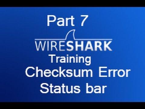Wireshark Training - Part 7 Ckecksum Error and Status Bar