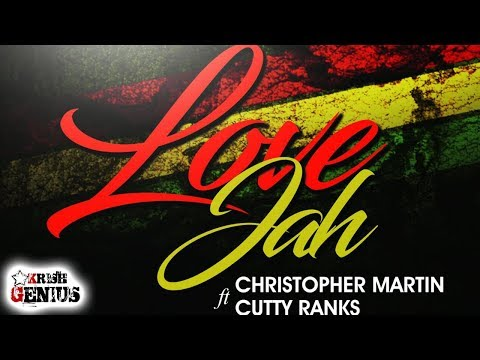 Christopher Martin & Cutty Ranks - Love Jah [Dilemma Riddim] May 2018