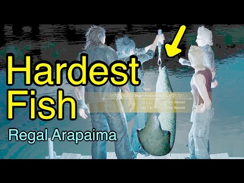 Final Fantasy XV: Regal Arapaima (Hardest Fish)