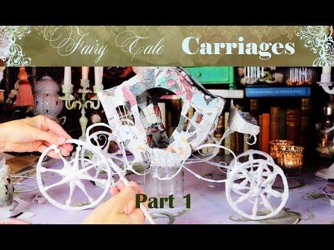 Paper secret 16 : Fairy tale papier Mâché  Carriages part 1