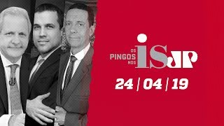 Os Pingos Nos Is - 24/04/19 - Previdência Avança / Sítio De Lula Na 2a Instância / Pesquisa Ibope