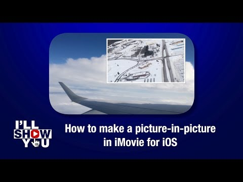 How to make a picture-in-picture in iMovie for iOS