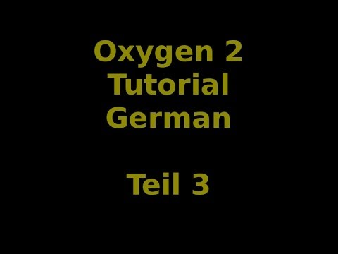 Oxygen 2 Tutorial Teil 3 [FULL HD / GERMAN]