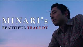 Minari | The Beautiful Tragedy