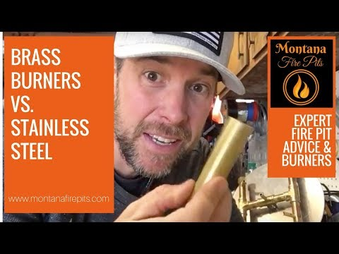 Brass vs. Stainless Steel Burners