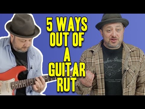 5 Ways Out of A Guitar Rut