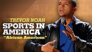 """Sports In America"" - Trevor Noah - (African American) RE-RELEASE"