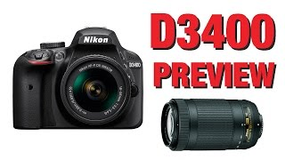 Nikon D3400 Preview (VS D3300, D5300 & D7200)