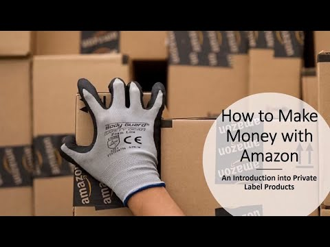 How to Make Money with Amazon, An Introduction into Private Label Products
