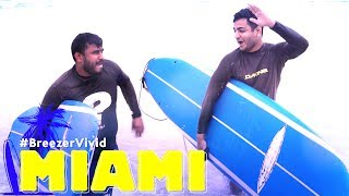Surfing is hard - Drenched in Miami!  | Breezer Vivid